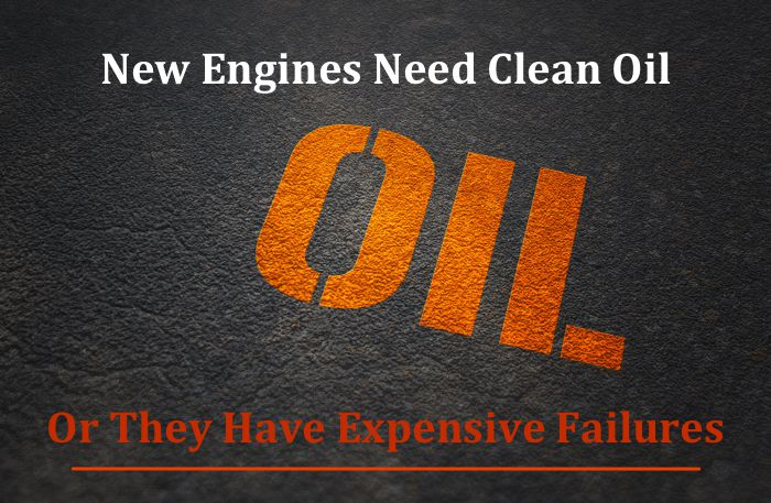 Newer Engines Need Clean Oil